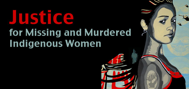 Missing and Murdered Indigenous Women: Lost in Life and Lost in Death